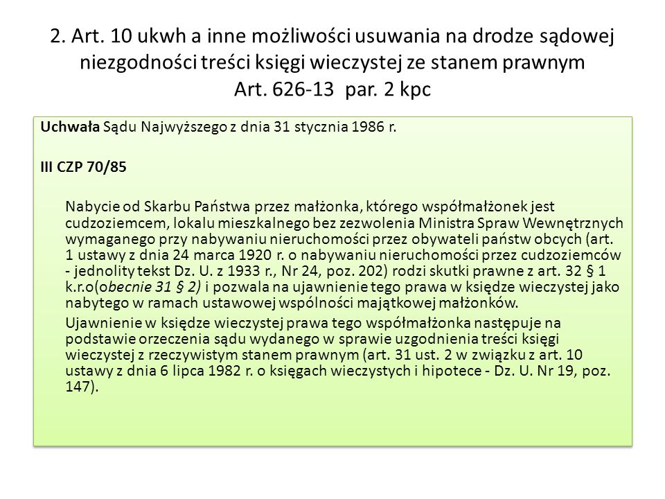 2. Art. 10 ukwh a inne możliwości usuwania na drodze sądowej niezgodności treści księgi wieczystej ze stanem prawnym Art. 626-13 par. 2 kpc