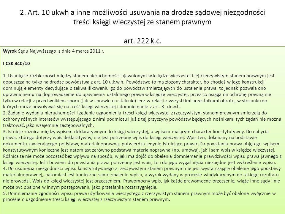 2. Art. 10 ukwh a inne możliwości usuwania na drodze sądowej niezgodności treści księgi wieczystej ze stanem prawnym art. 222 k.c.