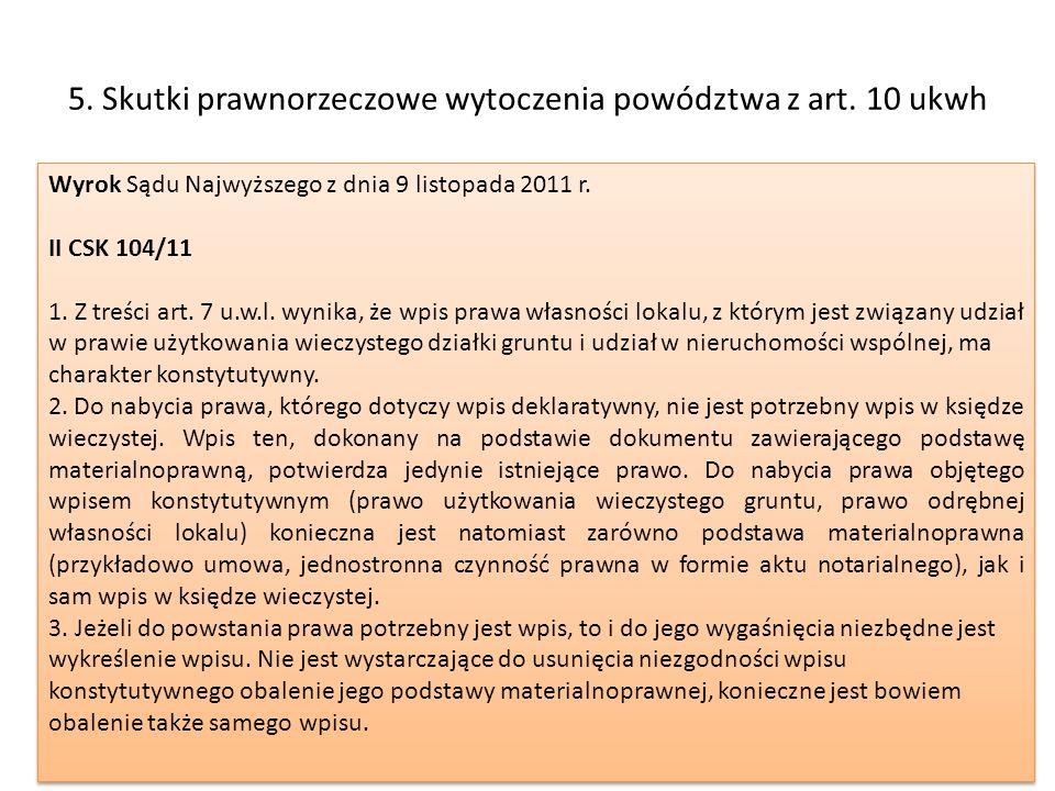 5. Skutki prawnorzeczowe wytoczenia powództwa z art. 10 ukwh