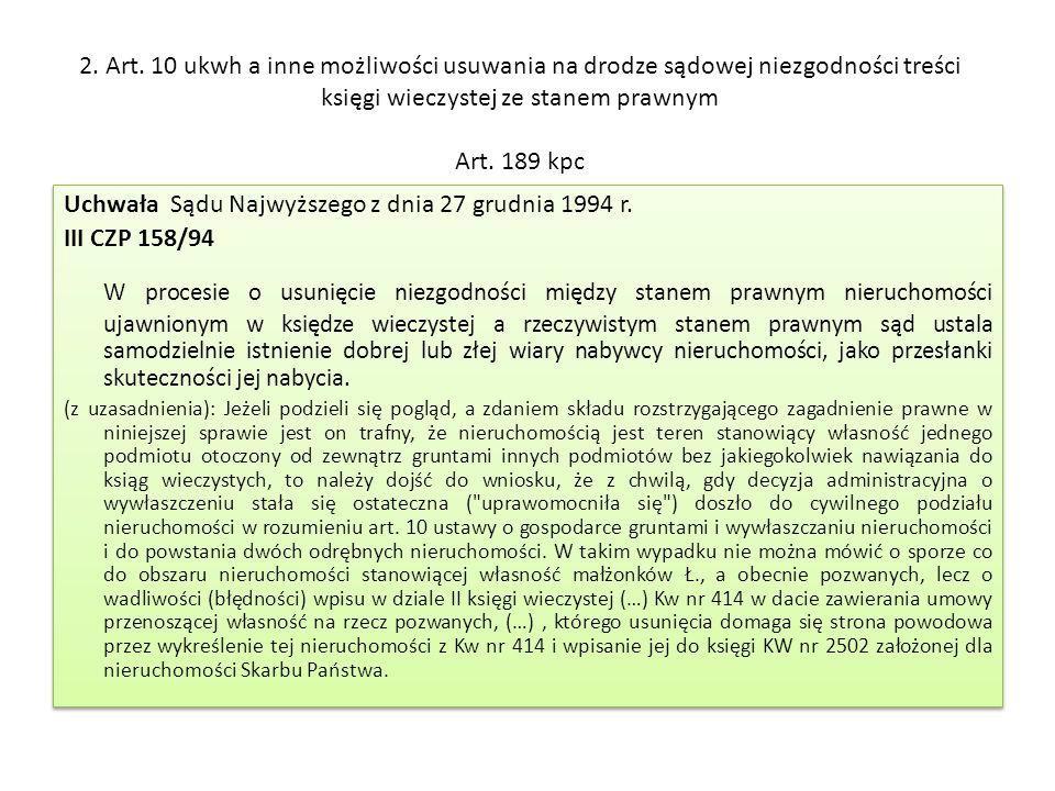 2. Art. 10 ukwh a inne możliwości usuwania na drodze sądowej niezgodności treści księgi wieczystej ze stanem prawnym Art. 189 kpc