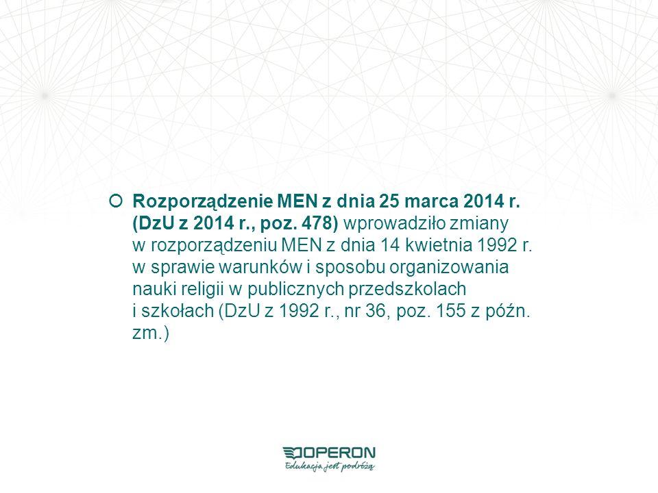 Rozporządzenie MEN z dnia 25 marca 2014 r. (DzU z 2014 r. , poz