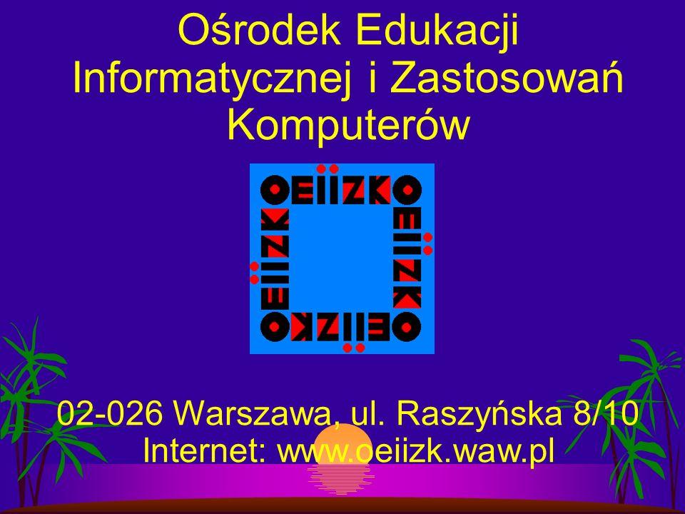 Ośrodek Edukacji Informatycznej i Zastosowań Komputerów 02-026 Warszawa, ul.