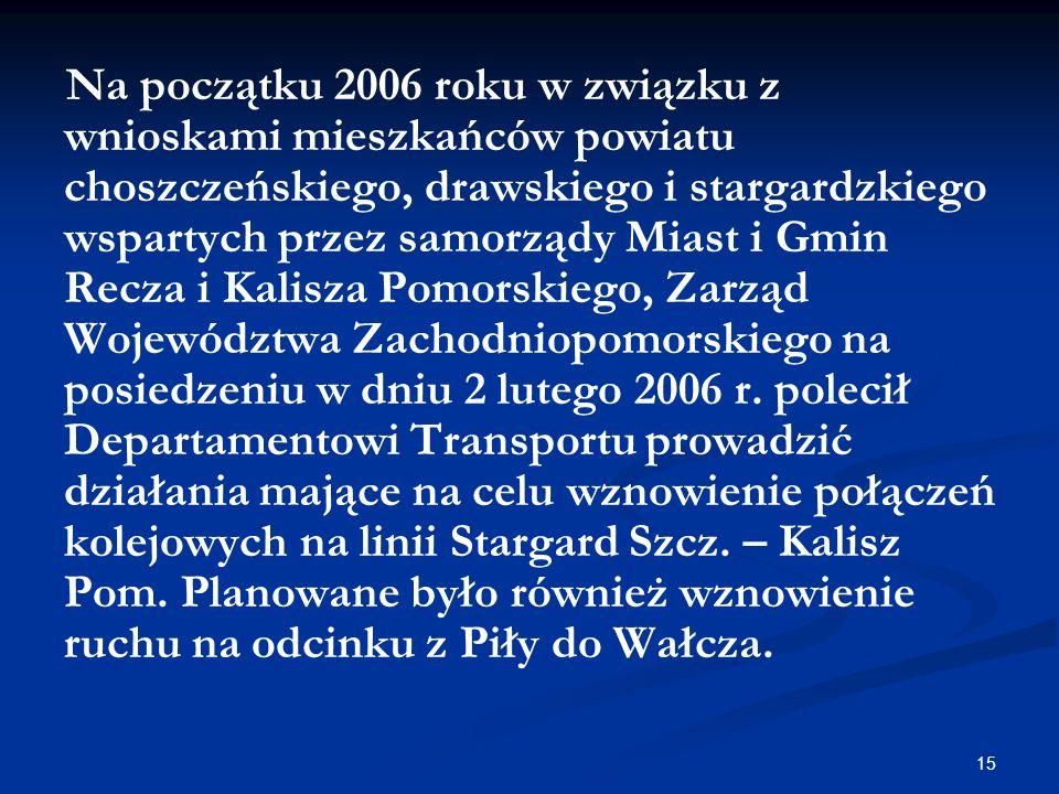 Na początku 2006 roku w związku z wnioskami mieszkańców powiatu choszczeńskiego, drawskiego i stargardzkiego wspartych przez samorządy Miast i Gmin Recza i Kalisza Pomorskiego, Zarząd Województwa Zachodniopomorskiego na posiedzeniu w dniu 2 lutego 2006 r.