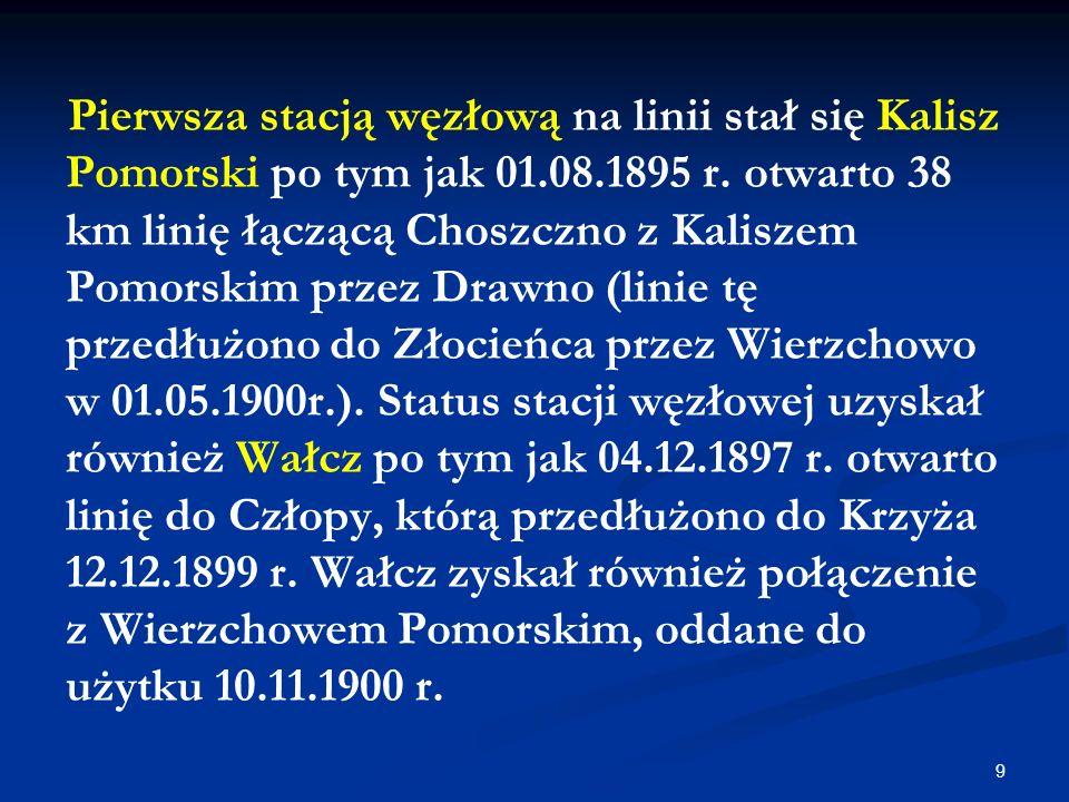 Pierwsza stacją węzłową na linii stał się Kalisz Pomorski po tym jak 01.08.1895 r.