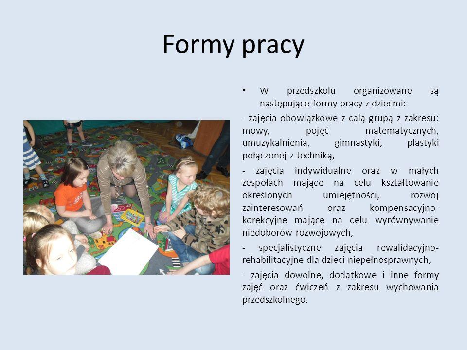 Formy pracy W przedszkolu organizowane są następujące formy pracy z dziećmi: