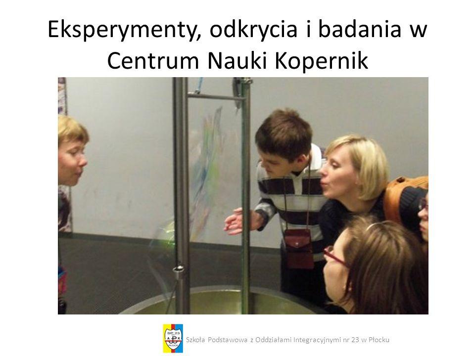 Eksperymenty, odkrycia i badania w Centrum Nauki Kopernik