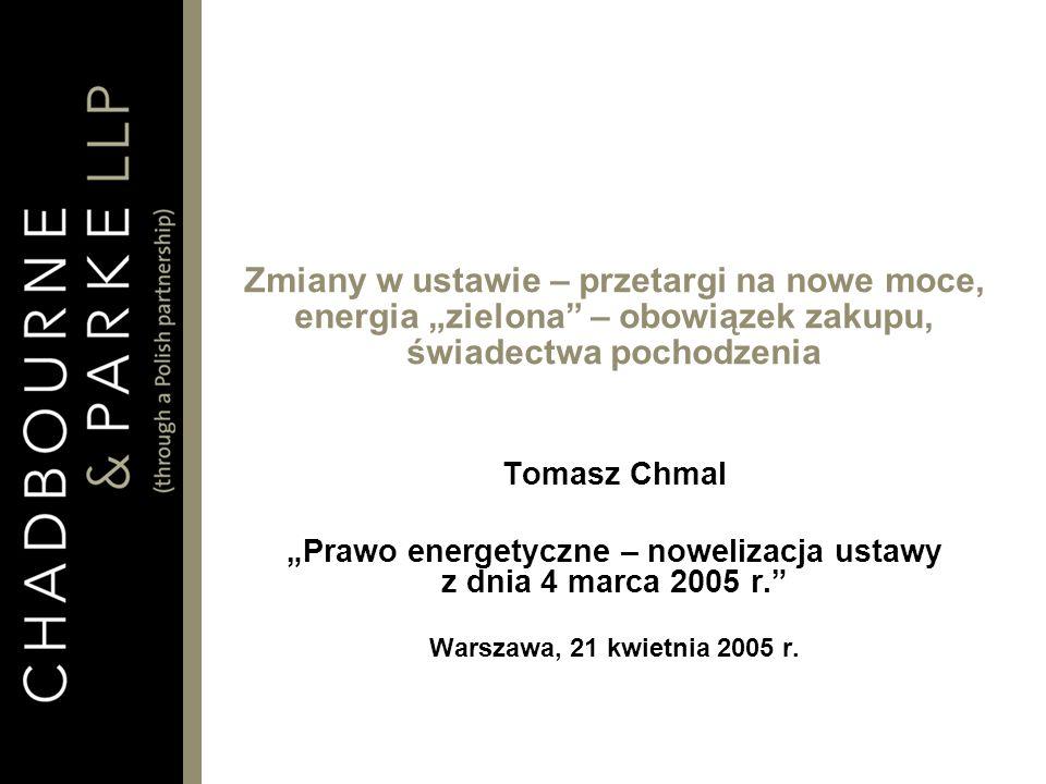 """""""Prawo energetyczne – nowelizacja ustawy z dnia 4 marca 2005 r."""