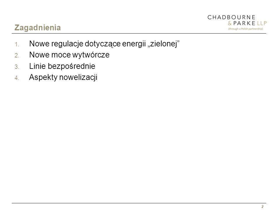 """ZagadnieniaNowe regulacje dotyczące energii """"zielonej Nowe moce wytwórcze."""