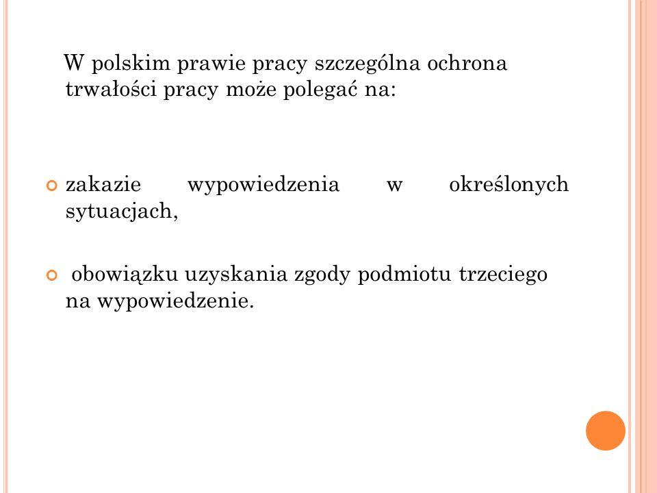 W polskim prawie pracy szczególna ochrona trwałości pracy może polegać na: