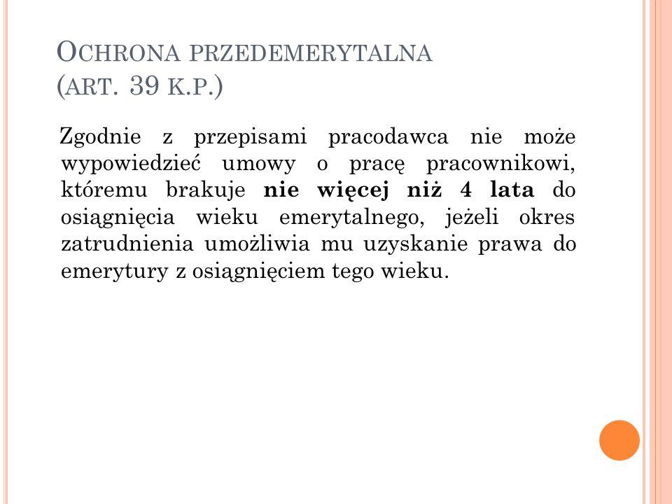 Ochrona przedemerytalna (art. 39 k.p.)