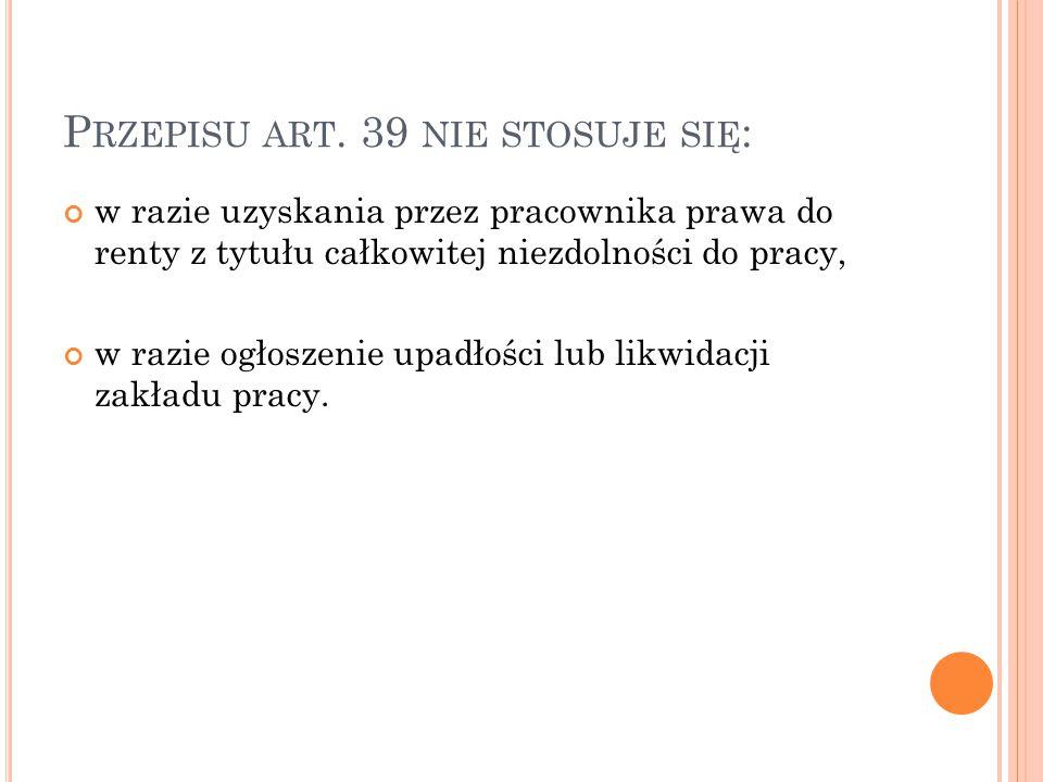 Przepisu art. 39 nie stosuje się: