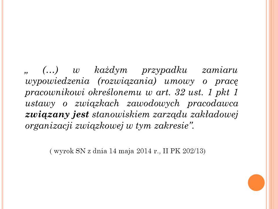 ( wyrok SN z dnia 14 maja 2014 r., II PK 202/13)