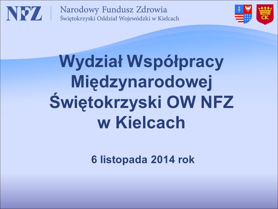Wydział Współpracy Międzynarodowej Świętokrzyski OW NFZ w Kielcach 6 listopada 2014 rok