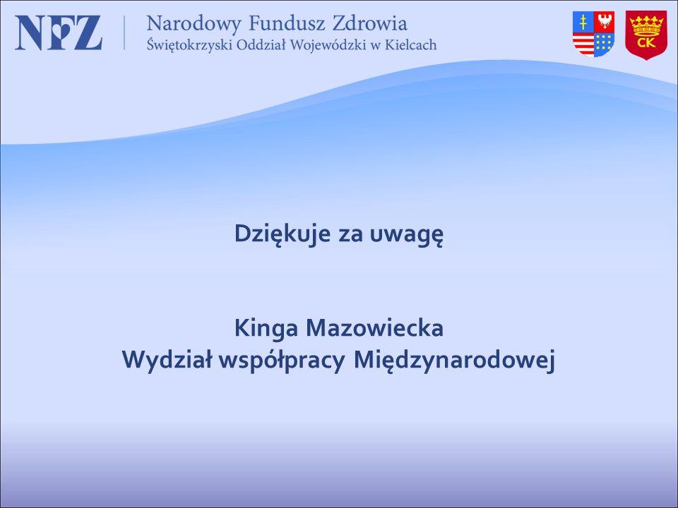 Dziękuje za uwagę Kinga Mazowiecka Wydział współpracy Międzynarodowej