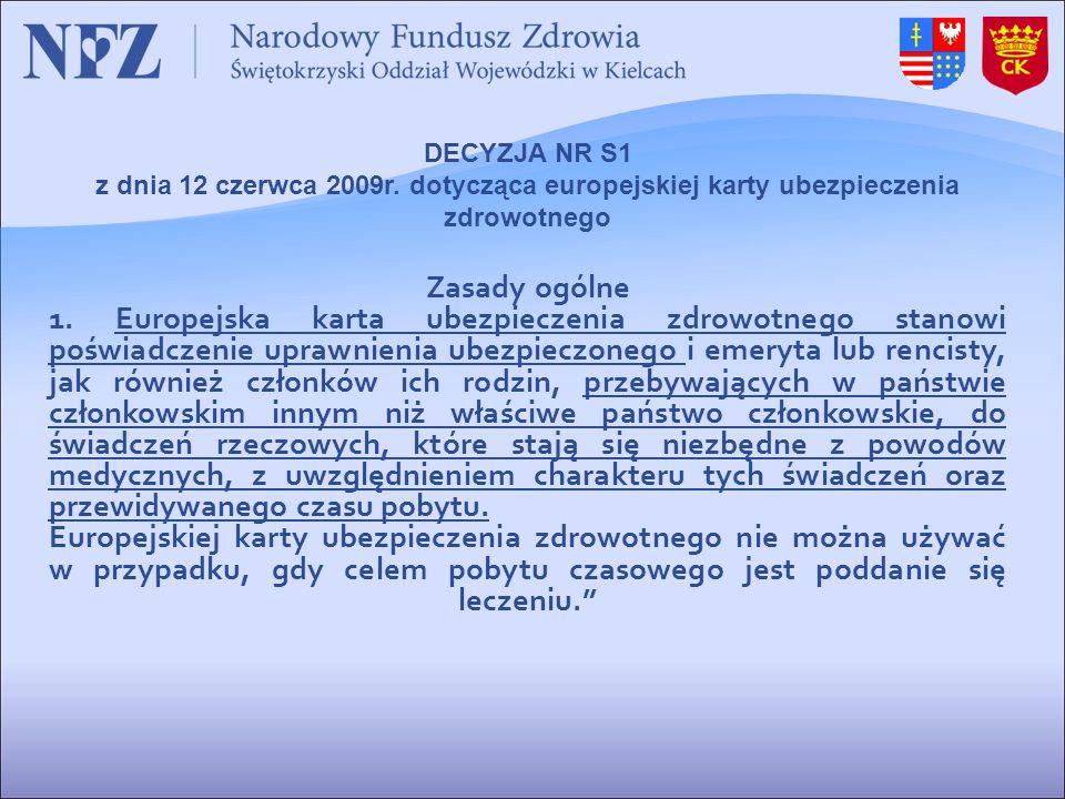 DECYZJA NR S1 z dnia 12 czerwca 2009r. dotycząca europejskiej karty ubezpieczenia zdrowotnego. Zasady ogólne.