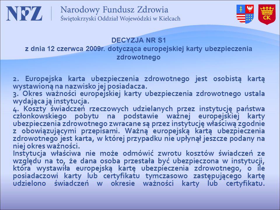 DECYZJA NR S1 z dnia 12 czerwca 2009r. dotycząca europejskiej karty ubezpieczenia zdrowotnego.