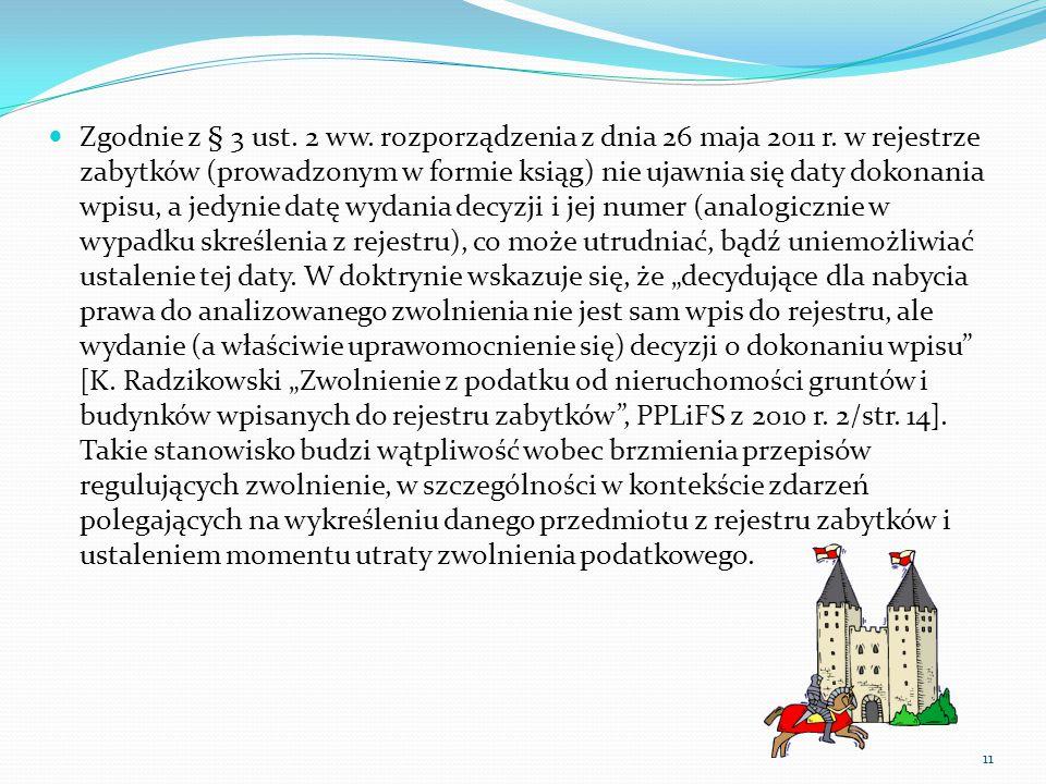 Zgodnie z § 3 ust. 2 ww. rozporządzenia z dnia 26 maja 2011 r