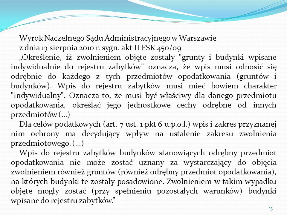 Wyrok Naczelnego Sądu Administracyjnego w Warszawie. z dnia 13 sierpnia 2010 r. sygn. akt II FSK 450/09.