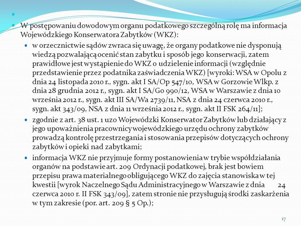 W postępowaniu dowodowym organu podatkowego szczególną rolę ma informacja Wojewódzkiego Konserwatora Zabytków (WKZ):