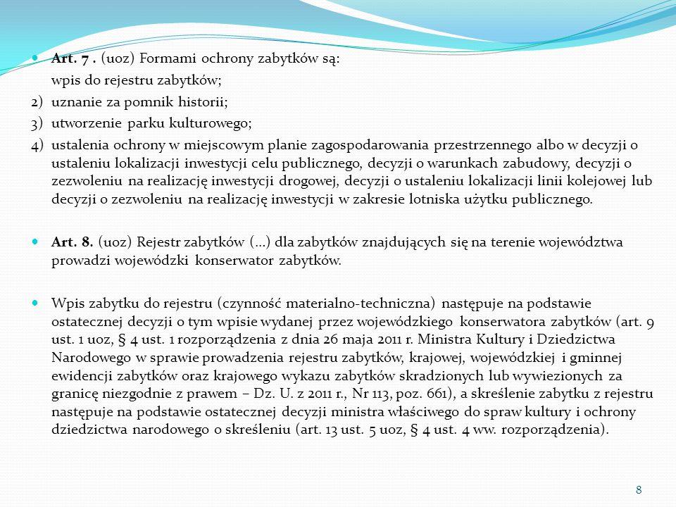 Art. 7 . (uoz) Formami ochrony zabytków są: