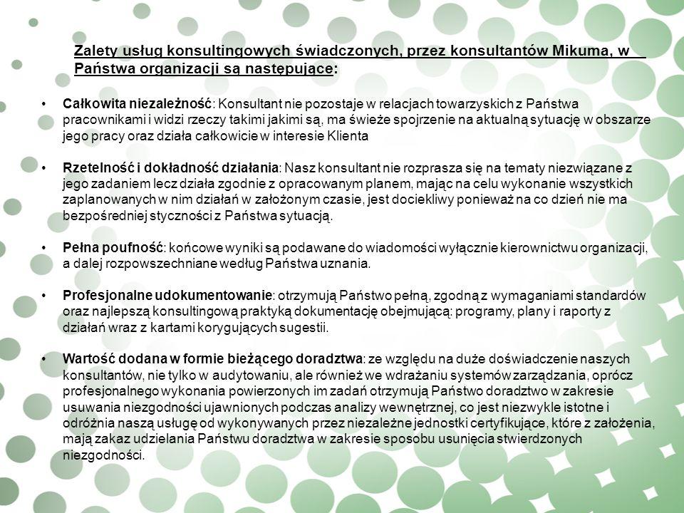 Zalety usług konsultingowych świadczonych, przez konsultantów Mikuma, w Państwa organizacji są następujące: