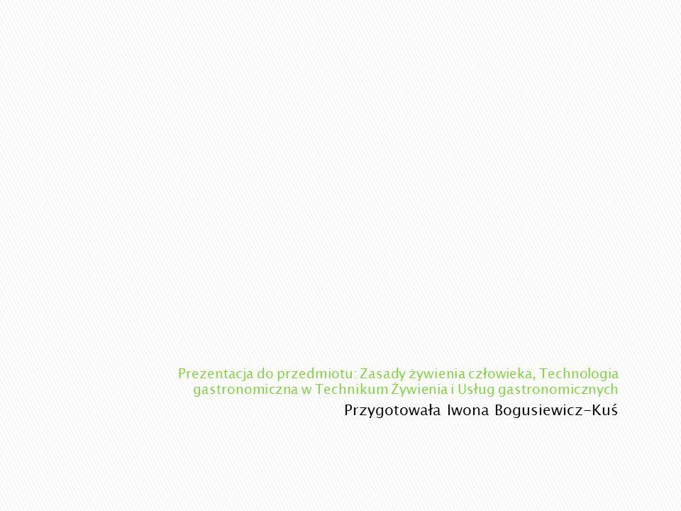 Przygotowała Iwona Bogusiewicz-Kuś