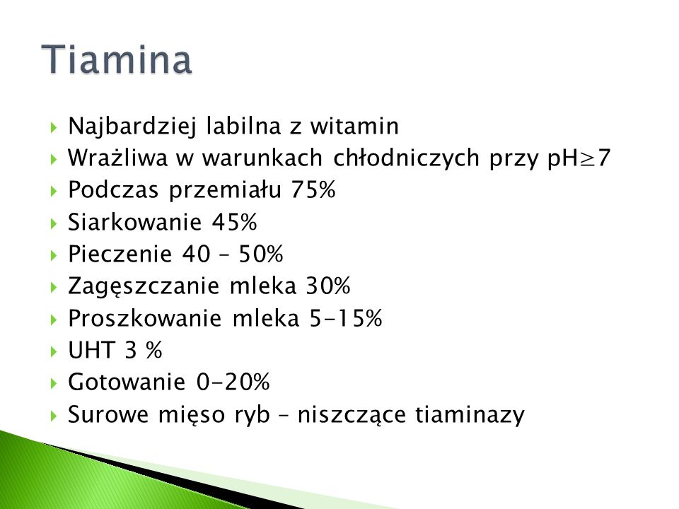 Tiamina Najbardziej labilna z witamin