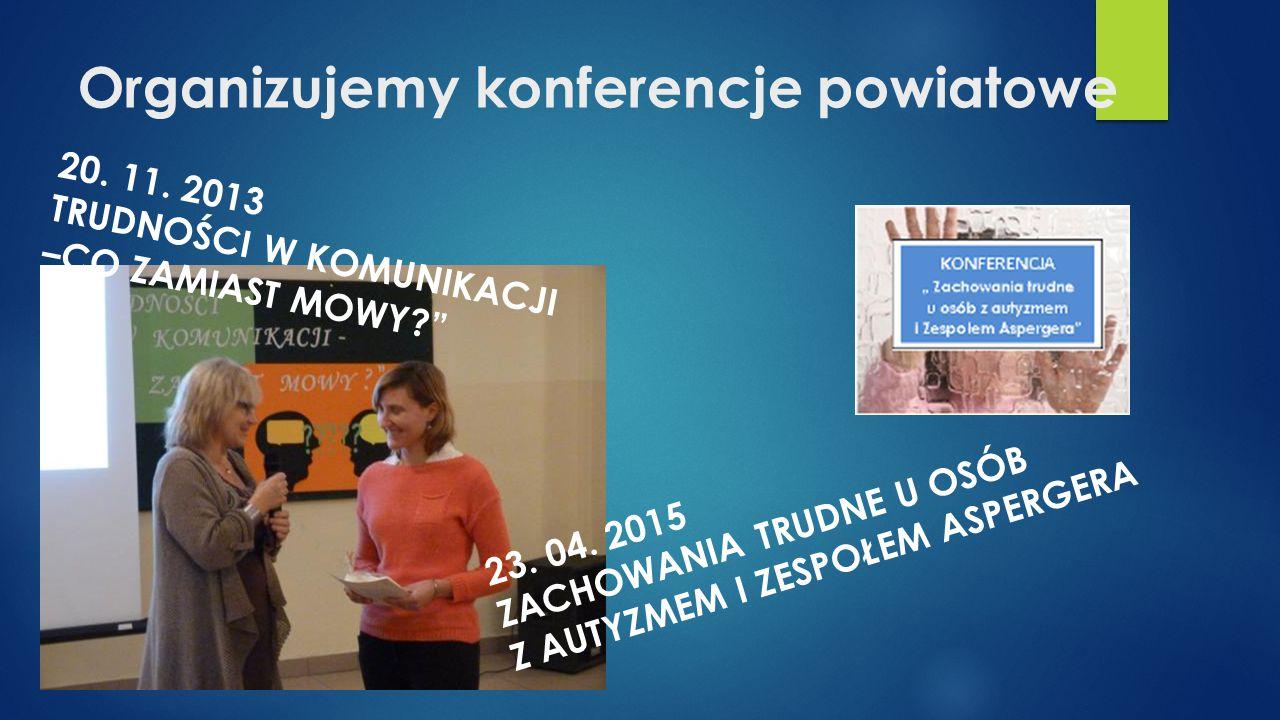 Organizujemy konferencje powiatowe