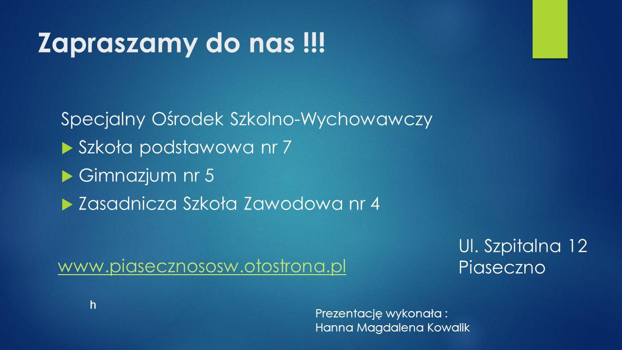 Zapraszamy do nas !!! Specjalny Ośrodek Szkolno-Wychowawczy