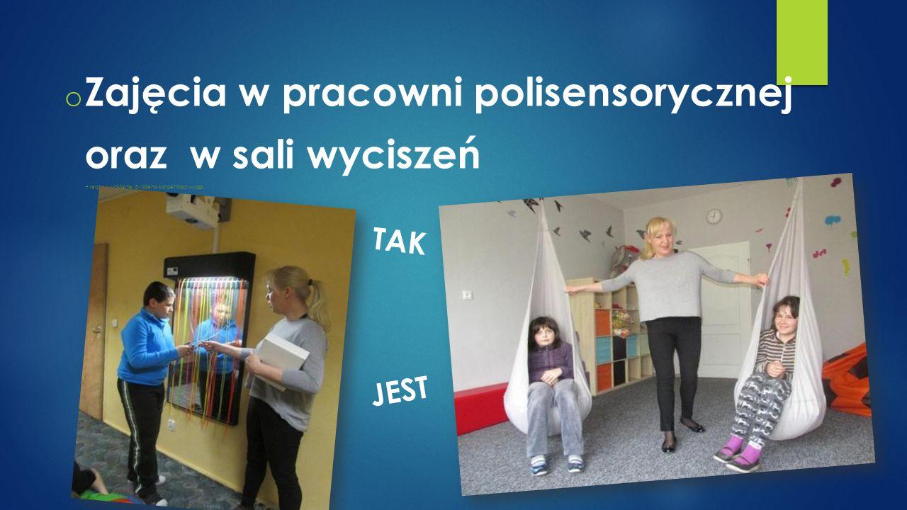 Zajęcia w pracowni polisensorycznej oraz w sali wyciszeń – relaks i wyciszenie, ćwiczenia koncentracji uwagi;