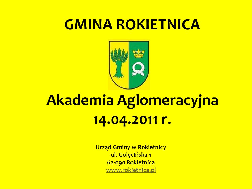 GMINA ROKIETNICA Akademia Aglomeracyjna 14.04.2011 r.