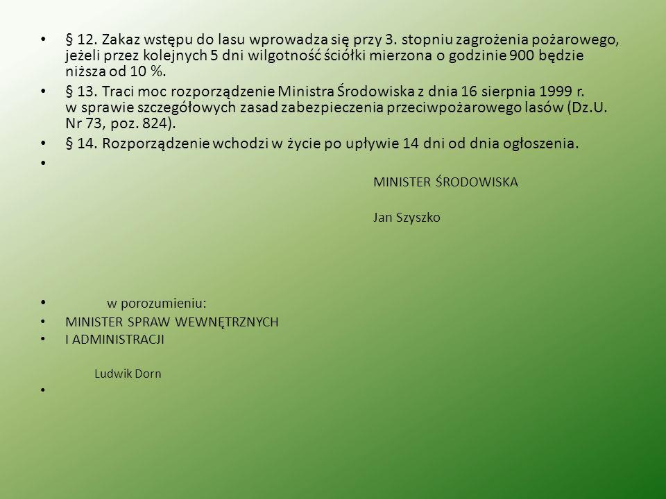 § 12. Zakaz wstępu do lasu wprowadza się przy 3