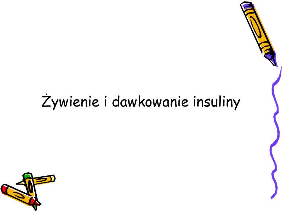 Żywienie i dawkowanie insuliny