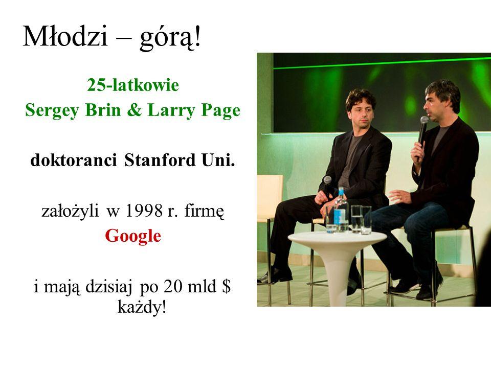 Sergey Brin & Larry Page doktoranci Stanford Uni.