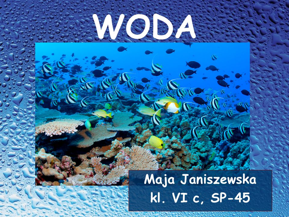 WODA Maja Janiszewska kl. VI c, SP-45