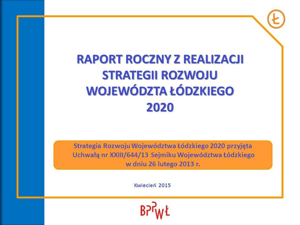 RAPORT ROCZNY Z REALIZACJI STRATEGII ROZWOJU WOJEWÓDZTA ŁÓDZKIEGO 2020