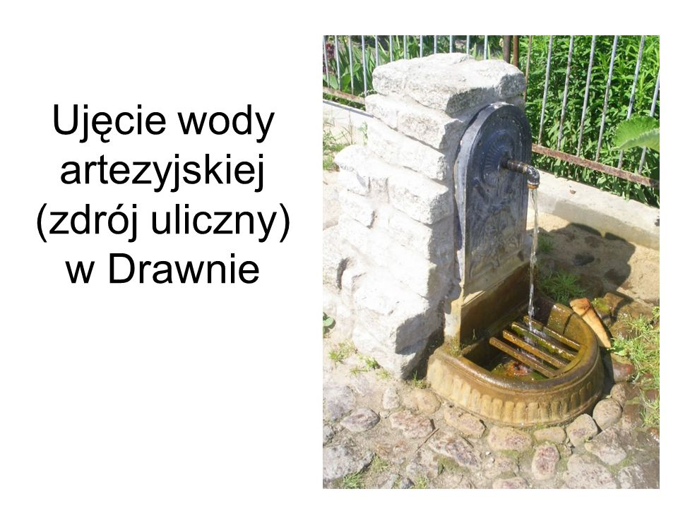 Ujęcie wody artezyjskiej (zdrój uliczny) w Drawnie