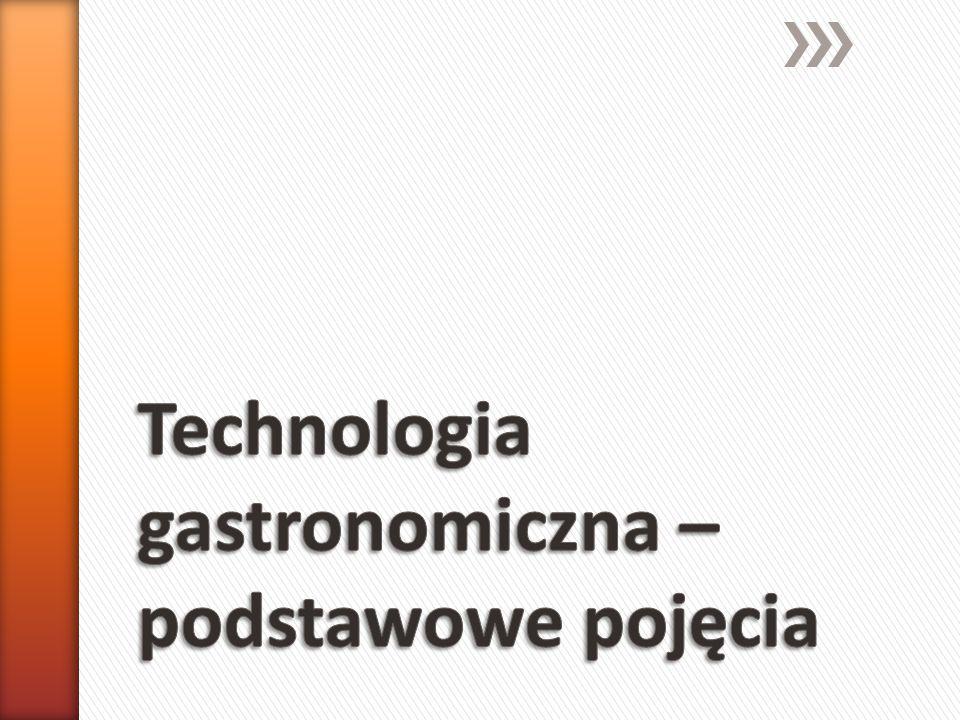 Technologia gastronomiczna – podstawowe pojęcia