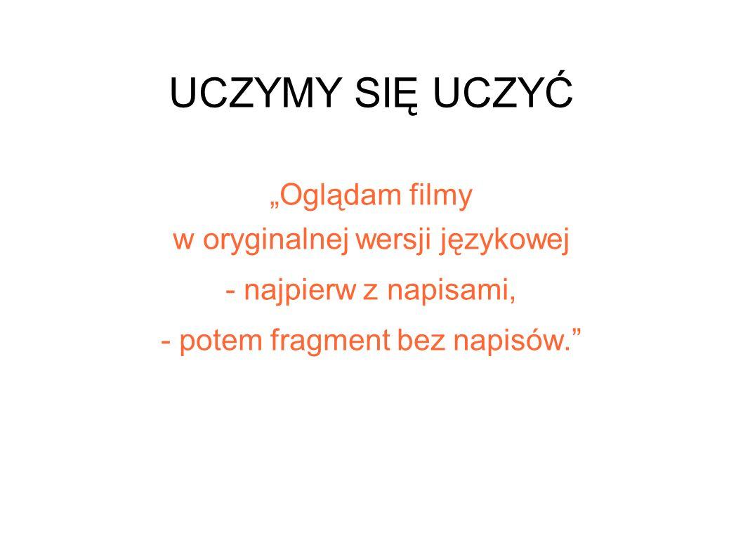 """UCZYMY SIĘ UCZYĆ """"Oglądam filmy w oryginalnej wersji językowej"""