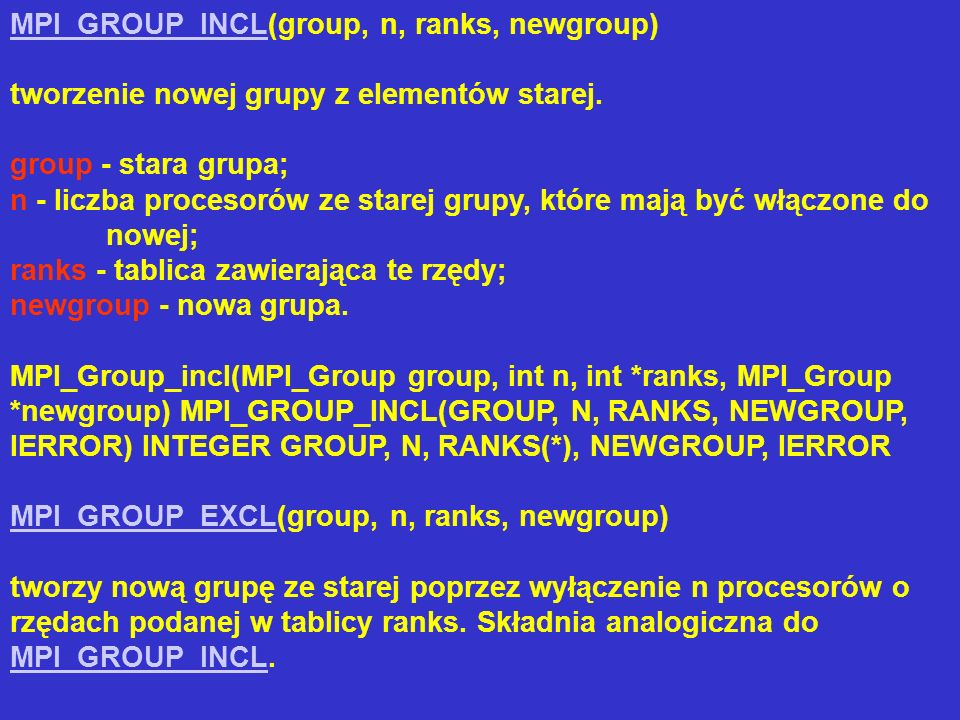 MPI_GROUP_INCL(group, n, ranks, newgroup)