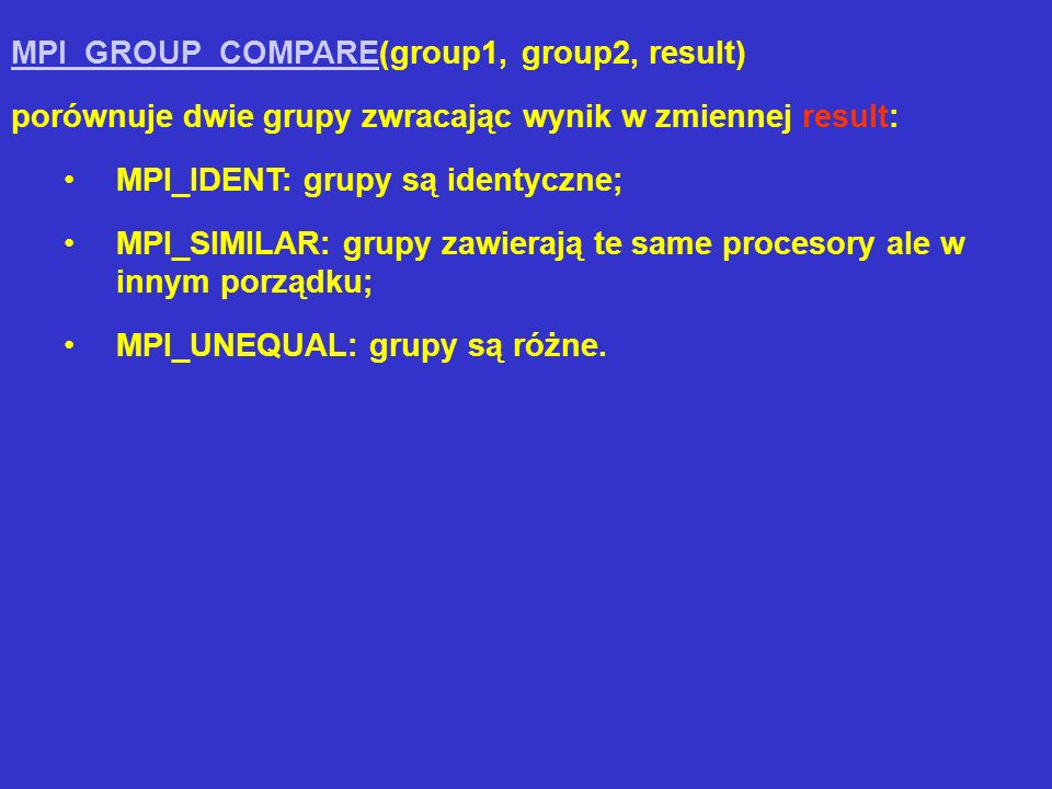 MPI_GROUP_COMPARE(group1, group2, result)