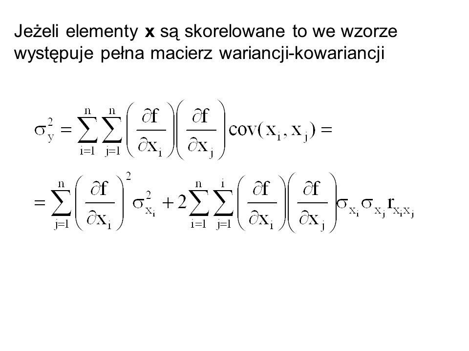 Jeżeli elementy x są skorelowane to we wzorze występuje pełna macierz wariancji-kowariancji