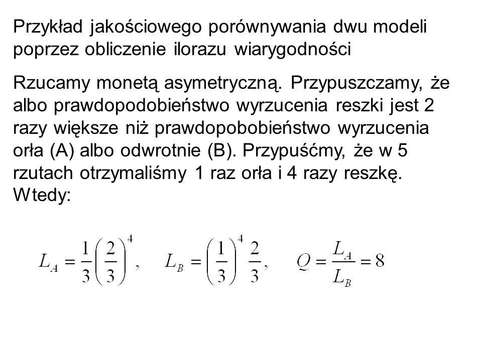 Przykład jakościowego porównywania dwu modeli poprzez obliczenie ilorazu wiarygodności