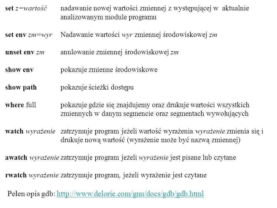 Pełen opis gdb: http://www.delorie.com/gnu/docs/gdb/gdb.html