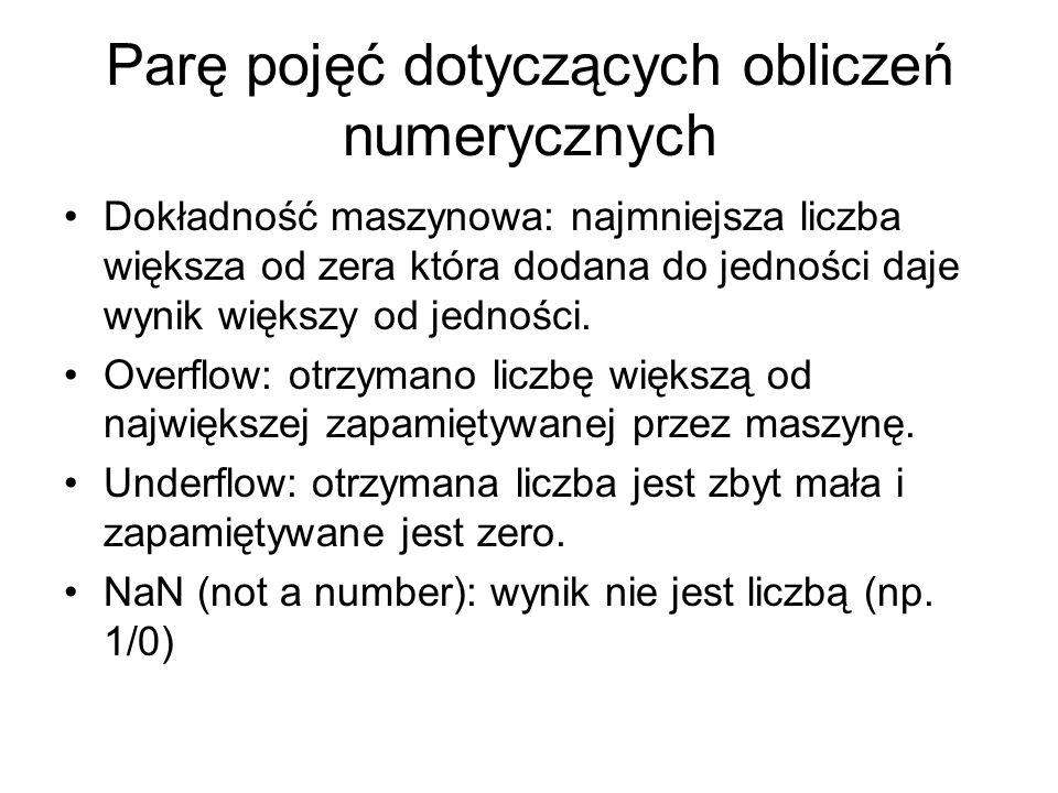 Parę pojęć dotyczących obliczeń numerycznych