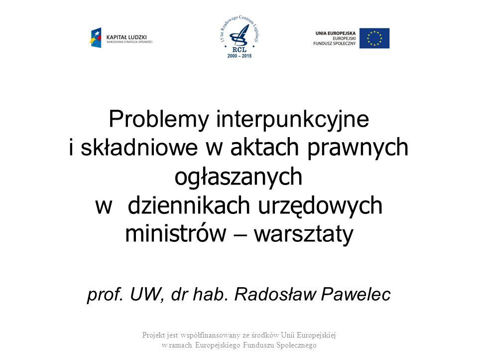 Problemy interpunkcyjne i składniowe w aktach prawnych ogłaszanych w dziennikach urzędowych ministrów – warsztaty prof. UW, dr hab. Radosław Pawelec