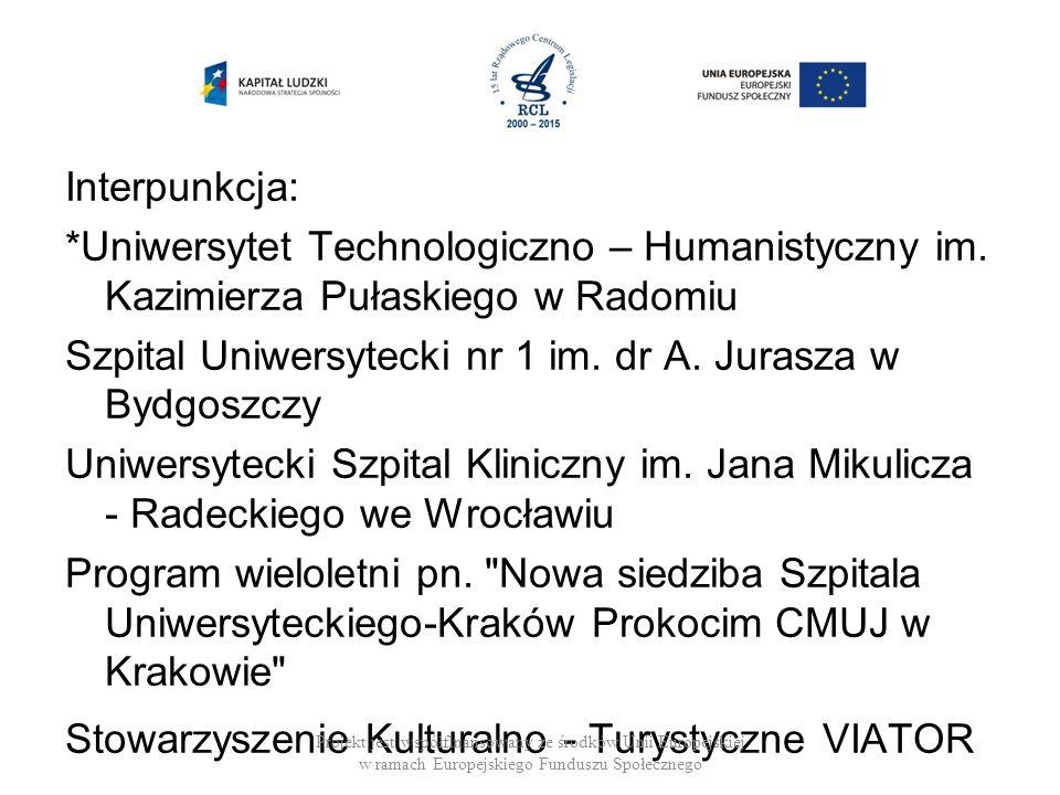 Interpunkcja:. Uniwersytet Technologiczno – Humanistyczny im