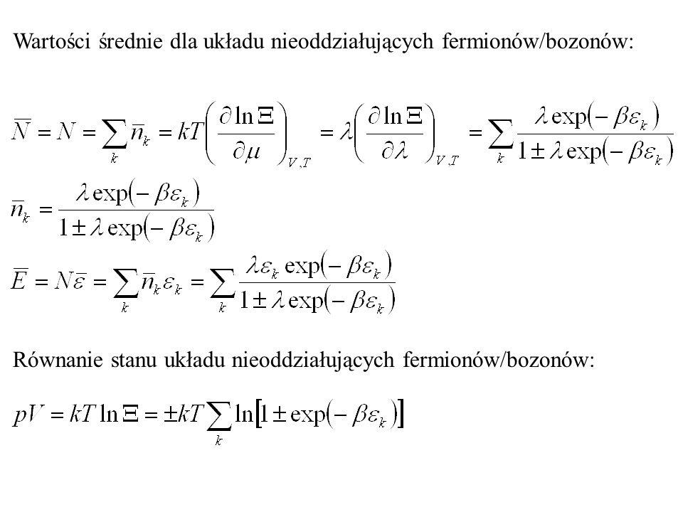 Wartości średnie dla układu nieoddziałujących fermionów/bozonów: