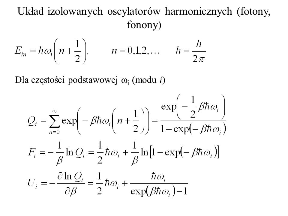 Układ izolowanych oscylatorów harmonicznych (fotony, fonony)