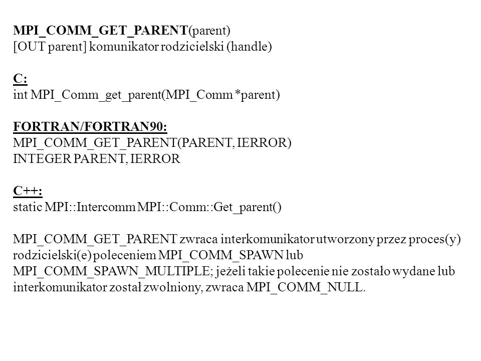 MPI_COMM_GET_PARENT(parent)